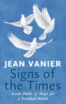 Signs of the Times : Seven Paths of Hope for a Troubled World, Paperback Book