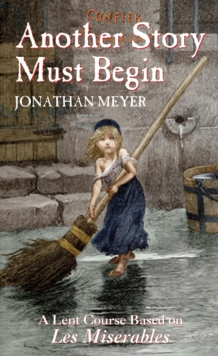 Another Story Must Begin : A Lent Course Based on Les Miserables, Paperback Book
