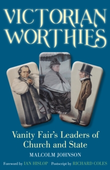 Victorian Worthies : Vanity Fair's Leaders of Church and State, Hardback Book