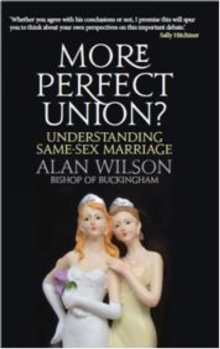 More Perfect Union? : Understanding Same-sex Marriage, Paperback Book