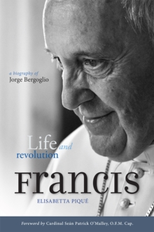 Pope Francis: Life and Revolution : A Biography of Jorge Bergoglio, Paperback / softback Book