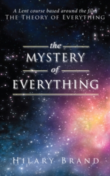 The Mystery of Everything : A Lent course based around the film The Theory of Everything, Paperback / softback Book