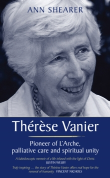 Therese Vanier : Pioneer of L'Arche, palliative care and spiritual unity, Paperback / softback Book
