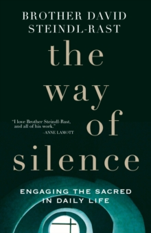 The Way of Silence : Engaging the Sacred in Daily Life, Paperback Book
