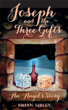 Joseph and the Three Gifts : An Angel's story, Hardback Book