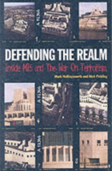 Defending the Realm : Inside M15 and the War on Terrorism, Paperback Book