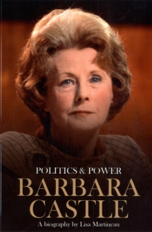 Barbara Castle : Barbara Castle: A Biography, Paperback Book
