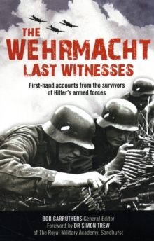 The Wehrmacht : Last Witnesses, Paperback Book