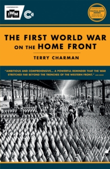 IWM First World War on the Home Front, Paperback / softback Book