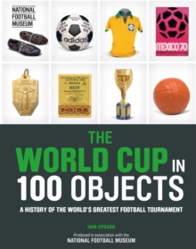 The World Cup in 100 Objects, Hardback Book