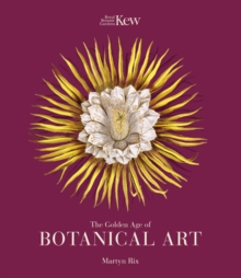The Golden Age of Botanical Art (Royal Botanical Gardens, Ke, Hardback Book