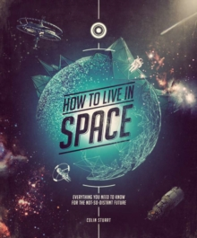 How to Live in Space, Hardback Book