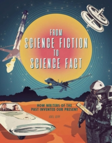 From Science Fiction to Science Fact, Hardback Book