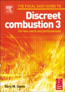 The Focal Easy Guide to Discreet Combustion : for New Users and Professionals Pt. 3, Paperback Book