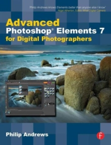 Advanced Photoshop Elements 7 for Digital Photographers : Advanced Photoshop Elements 7 for Digital Photographers, Paperback / softback Book