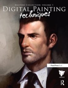 Digital Painting Techniques : Practical Techniques of Digital Art Masters, Paperback / softback Book
