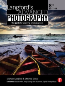 Langford's Advanced Photography : The Guide for Aspiring Photographers, Paperback Book