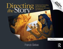 Directing the Story : Professional Storytelling and Storyboarding Techniques for Live Action and Animation, Paperback Book