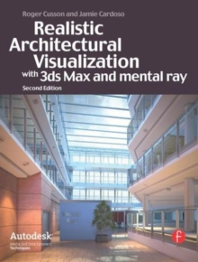 Realistic Architectural Rendering with 3ds Max and V-Ray, Paperback / softback Book