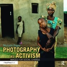 Photography as Activism : Images for Social Change, Paperback / softback Book