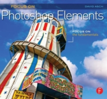 Focus On Photoshop Elements : Focus on the Fundamentals, Paperback Book