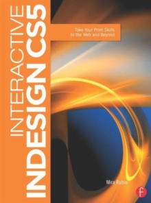 Interactive InDesign CS5 : Take your Print Skills to the Web and Beyond, Paperback / softback Book