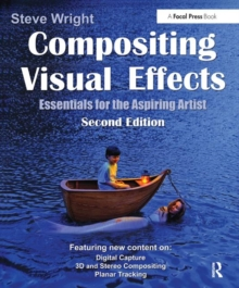 Compositing Visual Effects : Essentials for the Aspiring Artist, Paperback / softback Book