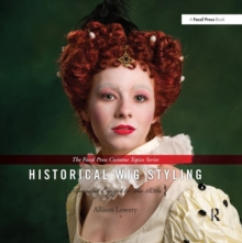 Historical Wig Styling: Ancient Egypt to the 1830s, Hardback Book