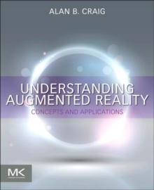 Understanding Augmented Reality : Concepts and Applications, Paperback Book