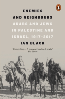 Enemies and Neighbours : Arabs and Jews in Palestine and Israel, 1917-2017, EPUB eBook