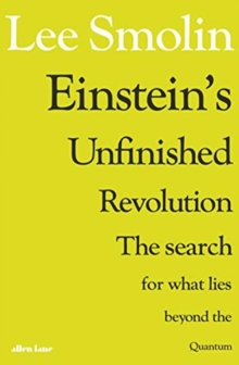 Einstein's Unfinished Revolution : The Search for What Lies Beyond the Quantum, Hardback Book