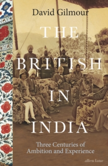 The British in India : Three Centuries of Ambition and Experience, EPUB eBook