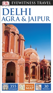 DK Eyewitness Travel Guide Delhi, Agra and Jaipur, Paperback Book