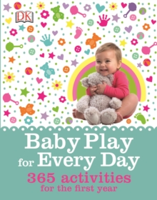 Baby Play for Every Day : 365 Activities for the First Year, Hardback Book