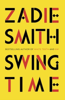Swing Time : LONGLISTED for the Man Booker Prize 2017, Hardback Book