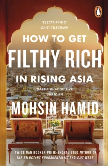 How to Get Filthy Rich In Rising Asia, Paperback / softback Book