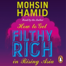 How to Get Filthy Rich In Rising Asia, eAudiobook MP3 eaudioBook