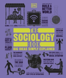The Sociology Book : Big Ideas Simply Explained, Hardback Book