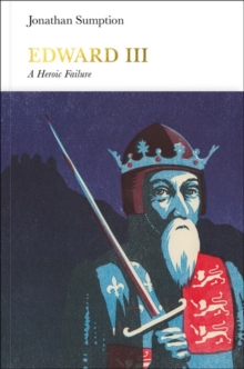 Edward III (Penguin Monarchs) : A Heroic Failure, Hardback Book