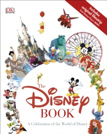 The Disney Book : A Celebration of the World of Disney, Hardback Book