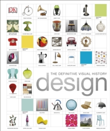 Design : The Definitive Visual History, Hardback Book