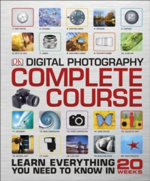 Digital Photography Complete Course, Hardback Book