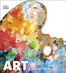 Art : A Visual History, Hardback Book