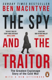 The Spy and the Traitor : The Greatest Espionage Story of the Cold War, EPUB eBook