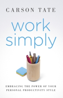Work Simply : Embracing the Power of Your Personal Productivity Style, Paperback / softback Book