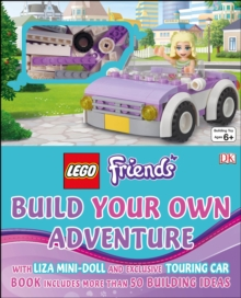 LEGO (R) Friends Build Your Own Adventure : With mini-doll and exclusive model, Hardback Book
