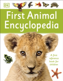 First Animal Encyclopedia : A First Reference Book for Children, Paperback / softback Book