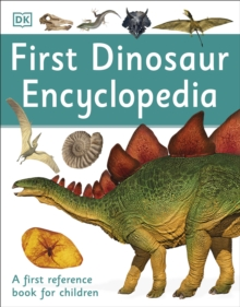First Dinosaur Encyclopedia : A First Reference Book for Children, Paperback / softback Book