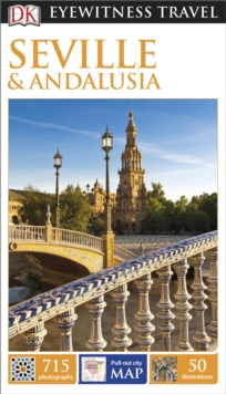 DK Eyewitness Travel Guide Seville and Andalucia, Paperback Book