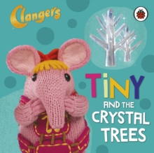 Clangers: Tiny and the Crystal Trees, Board book Book